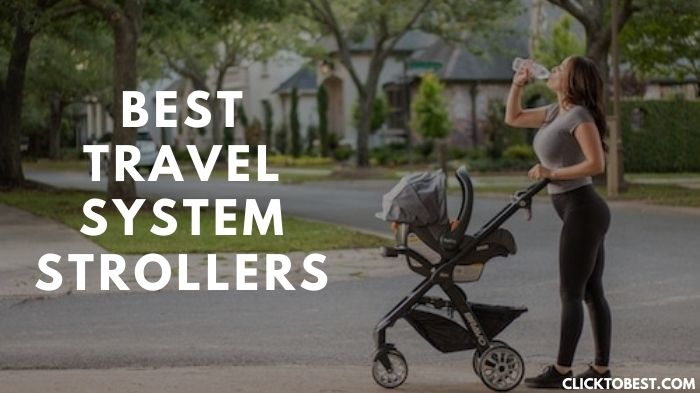 Best Travel System Strollers Review [2020] – Verified User Ratings