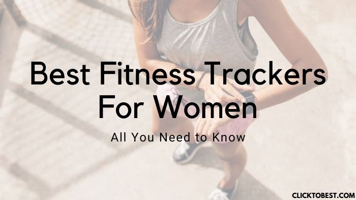 Best Fitness Trackers For Women [2020] – All You Need to Know