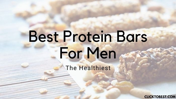 Best Protein Bars For Men [2020] – The Healthiest