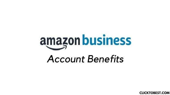 Amazon Business Account Benefits – Never to Miss