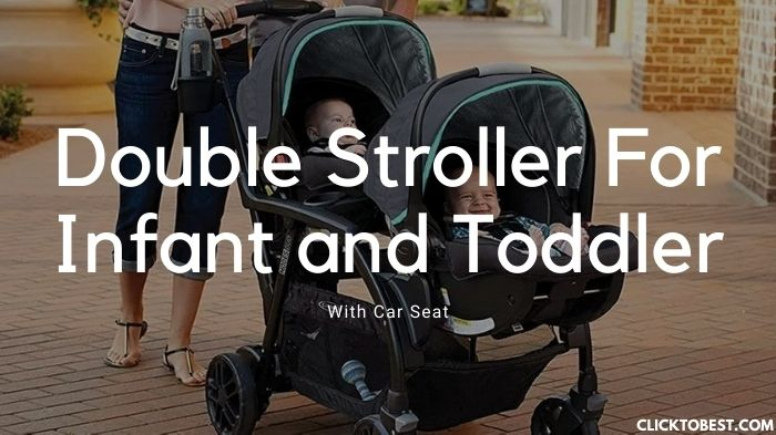 Double Stroller For Infant and Toddler With Car Seat Reviews
